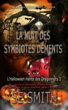 La Nuit des Symbiotes Déments - L'Halloween Hanté des Dragonnets 2 ebook by S.E. Smith