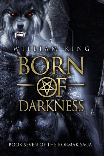 Born of Darkness (Kormak Book Seven) ebook by William King