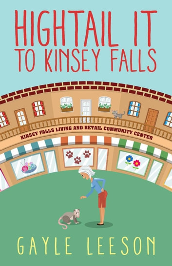 Hightail It to Kinsey Falls - Kinsey Falls, #1 ebook by Gayle Leeson