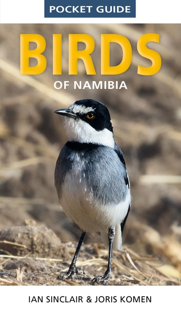 Pocket Guide to Birds of Namibia ebook by Ian Sinclair