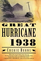 The Great Hurricane: 1938 ebook by Cherie Burns