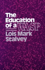The Education of a WASP ebook by Stalvey, Lois M.