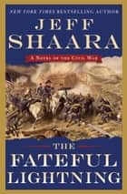 The Fateful Lightning ebook by Jeff Shaara