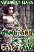 A Gangbang with Beastmen ebook by