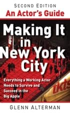 An Actor's Guide--Making It in New York City ebook by Glenn Alterman
