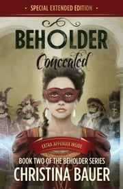 Concealed Special Edition - Beholder Series 2 ebook by Christina Bauer