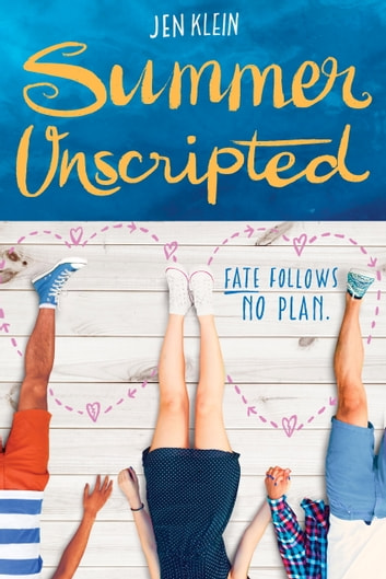 Summer Unscripted ebook by Jen Klein