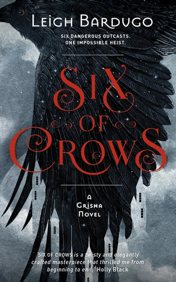 Six of Crows - Book 1 電子書籍 by Leigh Bardugo
