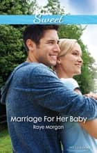 Marriage For Her Baby ebook by Raye Morgan