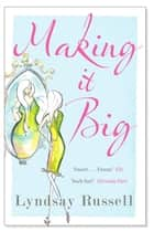 Making it Big - An alternative world where big curves are cool... ebook by Lyndsay Russell