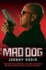 Mad Dog ebook by Johnny Adair