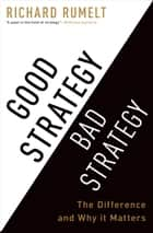 Good Strategy Bad Strategy ebook by Richard Rumelt