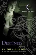 Destined ebook by P. C. Cast,Kristin Cast