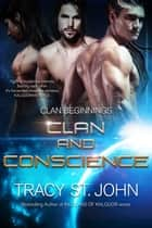 Clan and Conscience ebook by Tracy St. John