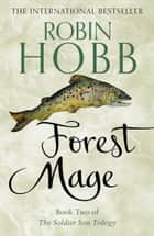 Forest Mage (The Soldier Son Trilogy, Book 2) ebook by Robin Hobb