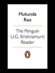 The Penguin U.G. Krishnamurti Reader ebook by Mukunda Rao
