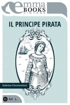 Il principe pirata ebook by Sabrina Grementieri