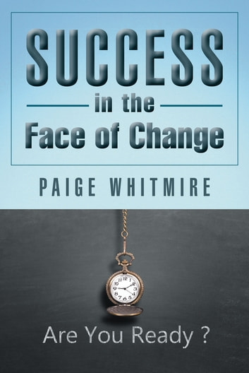 Success in the Face of Change ebook by Paige Whitmire