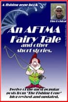 An AFTMA fairy tale. ebook by Tim Rolston