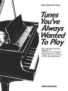 Tunes You've Always Wanted To Play ebook by Chester Music