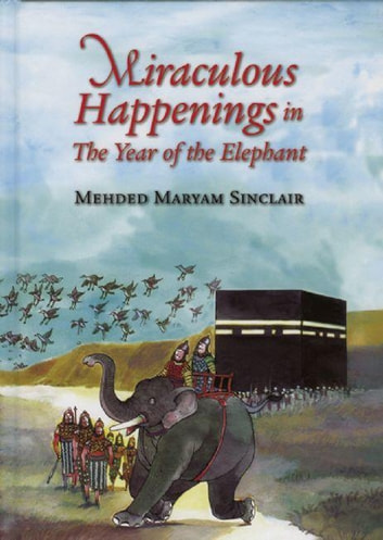 Miraculous Happenings in the Year of the Elephant ebook by Mehded Maryam Sinclair