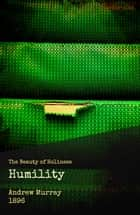 Humility - The Beauty of Holiness ebook by Andrew Murray