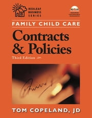 Family Child Care Contracts and Policies, Third Edition - How to Be Businesslike in a Caring Profession ebook by Tom Copeland
