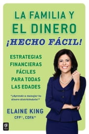 La familia y el dinero ¡Hecho fácil! (Family and Money, Made Easy!) ebook by Elaine King