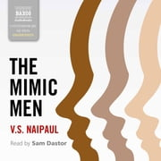 The Mimic Men audiobook by V.S. Naipaul