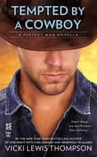 Tempted By a Cowboy (Novella) - The Perfect Man ebook by Vicki Lewis Thompson
