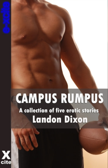 Campus Rumpus - A collection of gay erotic stories ebook by Landon Dixon