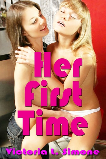 Her First Time ebook by Victoria L. Simone