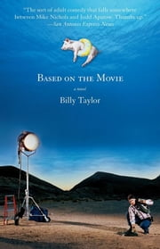 Based on the Movie - A Novel ebook by Billy Taylor