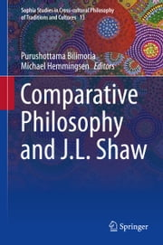 Comparative Philosophy and J.L. Shaw ebook by Purushottama Bilimoria,Michael Hemmingsen