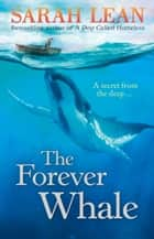The Forever Whale ebook by Sarah Lean