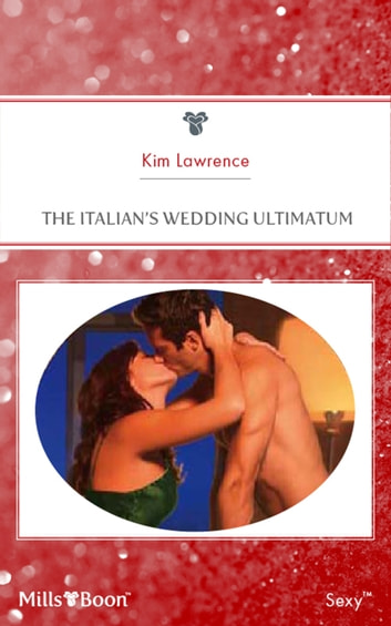 The Italian's Wedding Ultimatum ebook by KIM LAWRENCE