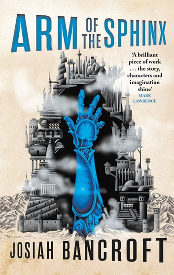 Arm of the Sphinx - Book Two of the Books of Babel ebook by Josiah Bancroft