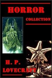 Complete 30 Romance Gothic Horror Anthologies ebook by H. P. Lovecraft,Zealia Bishop,Duane W. Rimel