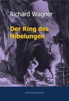 Der Ring des Nibelungen ebook by Wilhelm Richard Wagner