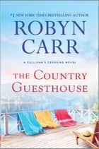 The Country Guesthouse ebook by Robyn Carr