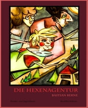 Die Hexenagentur ebook by Bastian Berne