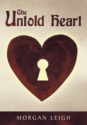 The Untold Heart ebook by Morgan Leigh