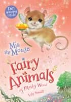 Mia the Mouse - Fairy Animals of Misty Wood ebook by Lily Small