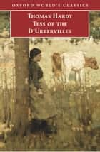 Tess of the d'Urbervilles ebook by Thomas Hardy, Simon Gatrell, Juliet Grindle,...