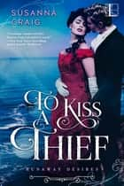 To Kiss a Thief ebook by Susanna Craig