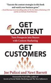 Get Content Get Customers: Turn Prospects into Buyers with Content Marketing ebook by Joe Pulizzi,Newt Barrett