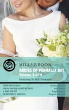 Brides of Penhally Bay - Vol 3: Their Miracle Baby / Sheikh Surgeon Claims His Bride / A Baby for Eve / Dr Devereux's Proposal (Mills & Boon Romance) ebook by Caroline Anderson, Josie Metcalfe, Maggie Kingsley,...