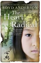 The Heart Radical ebook by Boyd Anderson