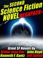 The Second Science Fiction Novel MEGAPACK® ebook by Arthur Jean Cox, John Boyd, Kenneth F. Gantz,...