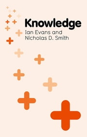 Knowledge ebook by Ian Evans,Nicholas D. Smith